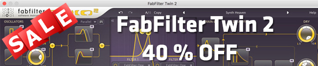 Banner FabFilter Twin 2  40% OFF